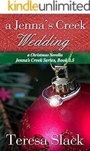 A Jenna's Creek Wedding by Teresa Slack