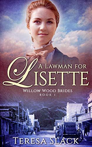 A Lawman for Lisette by Teresa Slack