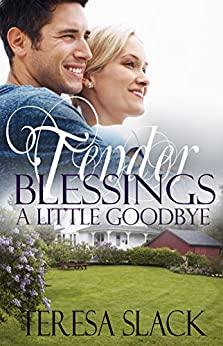 A Little Goodbye by Teresa Slack